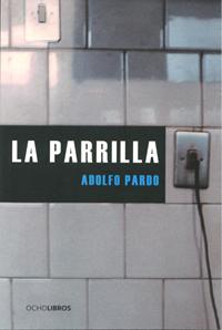 La Parrilla de Adolfo Pardo, Ocho Libros, Santiago, 2012. Segunda edición.