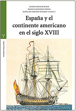 España y el continente americano en el siglo XVIII.